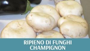 Funghi Champignon Ripieni